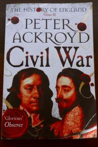 Peter Ackroyd's book Civil War with some telling resonances